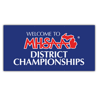 Banner - Welcome to MHSAA Districts 3' x 6'