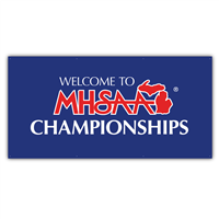 Banner - Welcome to MHSAA Championships 3' x 6'